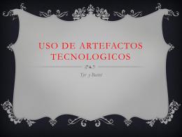 USO DE ARTEFACTOS TECNOLOGICOS