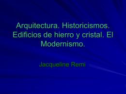 Arquitectura. Historicismos. Edificios de hierro y cristal. El