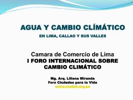 LA AGUA Y CAMBIO CLÍMÁTICO Expositor Mg. Arq. Liliana Miranda