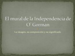 El mural de la Independencia de O* Gorman