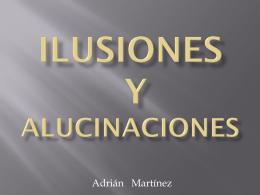 Ilusiones y alucinaciones