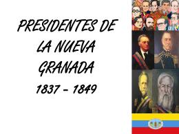 PRESIDENTES DE LA NUEVA GRANADA 1837