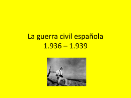 La guerra civil española 1.936 * 1.939