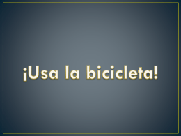 ¡Usa la bicicleta! - Your Ideas Your Initiative