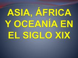 ASIA, ÁFRICA Y OCEANÍA EN ÉL SIUGLO XIX