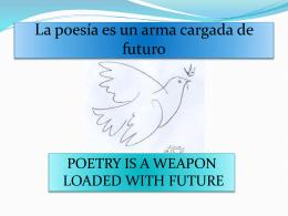La poesía es un arma cargada de futuro - Goethe