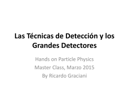 Las Técnicas de Detección y los Grandes Detectores