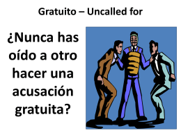 Gratuito * Uncalled for