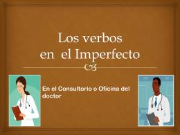 Los verbos Imperfecto Consultorio