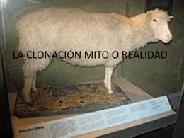 LA CLONACIÓN MITO O REALIDAD