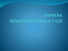 BARRERA HEMATOENCEFALICA Y LCR