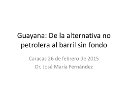Guayana: De la alternativa no petrolera al barril sin fondo