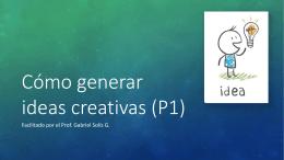 Cómo generar ideas creativas (P1)
