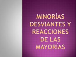 Capitulo IX Minorías desviantes y reacciones de
