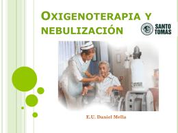 Oxigenoterapia y nebulización.