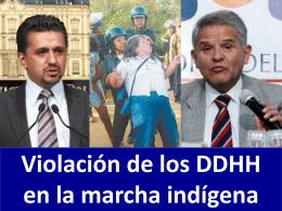 Violación de los DDHH en la marcha indígena