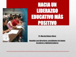 HACIA UN LIDERAZGO EDUCATIVO MÁS POSITIVO Pr. Marvin