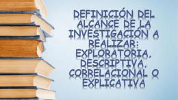 Definición del alcance de la investigación a realizar: Exploratoria