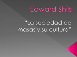 Shils La sociedad de masas y su cultura.