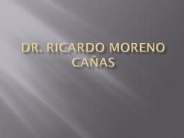 dr. ricardo moreno cañas biografía