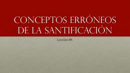 conceptos erróneos de la santificación progresiva