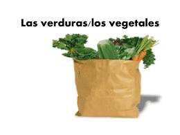 Las verduras/los vegetales