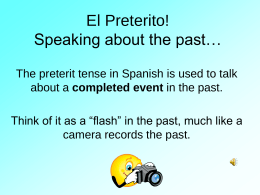 El Preterito! Speaking about the past*