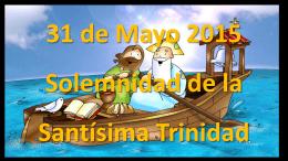 Santísima Trinidad 31 mayo