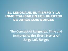 El lenguaje, el tiempo y la inmortalidad en los cuentos de Jorge Luis