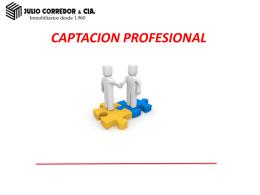 CAPTACION PROFESIONAL - Propiedades Julio Corredor