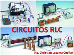 Circuitos RLC - Mag. Ing. Christian Lezama Cuellar