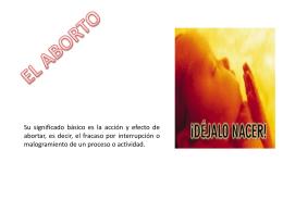 El término aborto procede del latín abortus, participio pasado de