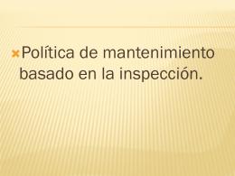 Politica de mantenimiento basado en la inspeccion