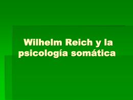 WILHELM REICH - El conocimiento es la razón del ser.
