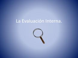 La Evaluación Interna.