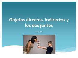 Objetos directos, indirectos y los dos juntos