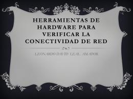 HERRAMIENTAS DE HARDWARE PARA VERIFICAR LA