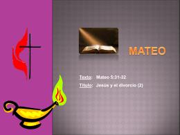 Mateo 5:31-32 Título: Jesús y el divorcio