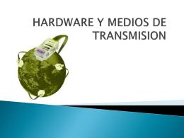 HARDWARE Y MEDIOS DE TRANSMISION (361450)