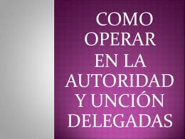 Como operar en la autoridad y unción delegadas