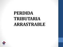 perdida tributaria arrastrable