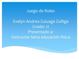 Juego de Roles Evelyn Andrea Zuluaga Zuñiga Grado: 11