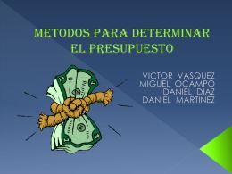 METODOS PARA DETERMINAR EL PRESUPUESTO