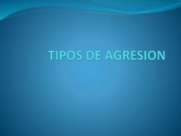 TIPOS DE AGRESION