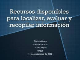 Recursos disponibles para localizar, evaluar y recopilar informacion