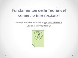 Capítulo 2: Fundaciones de la Teoría del comercio internacional