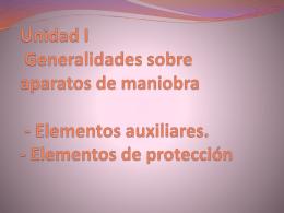Unidad I Generalidades sobre los aparatos de maniobra utilizado