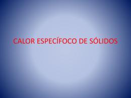 CALOR ESPECÍFOCO DE SÓLIDOS