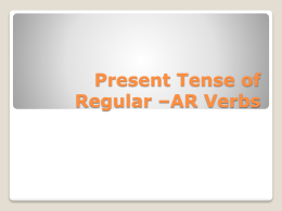 Present tense of regular *ar verbs