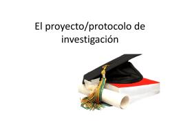 El proyecto/protocolo de investigación